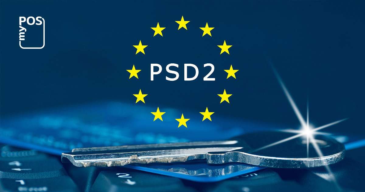 What is PSD2 and how it will transform the European payments market?